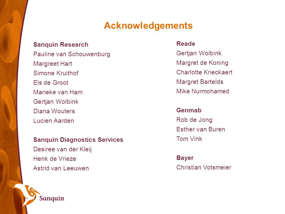 Acknowledgements Reade Sanquin Research Gertjan Wolbink