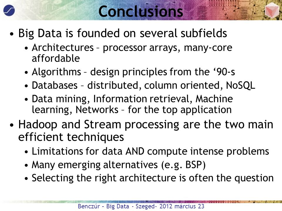 Conclusions Big Data is founded on several subfields