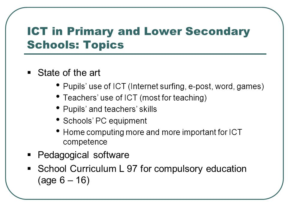 ICT in Primary and Lower Secondary Schools: Topics