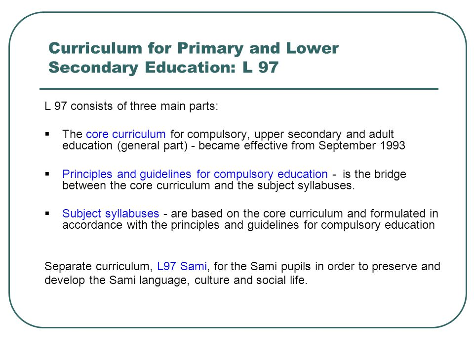 Curriculum for Primary and Lower Secondary Education: L 97