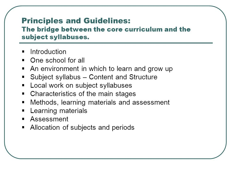 Principles and Guidelines: The bridge between the core curriculum and the subject syllabuses.