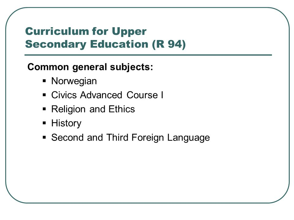 Curriculum for Upper Secondary Education (R 94)