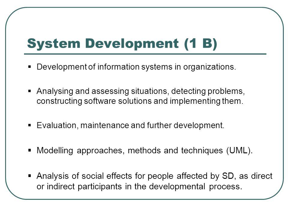 System Development (1 B)