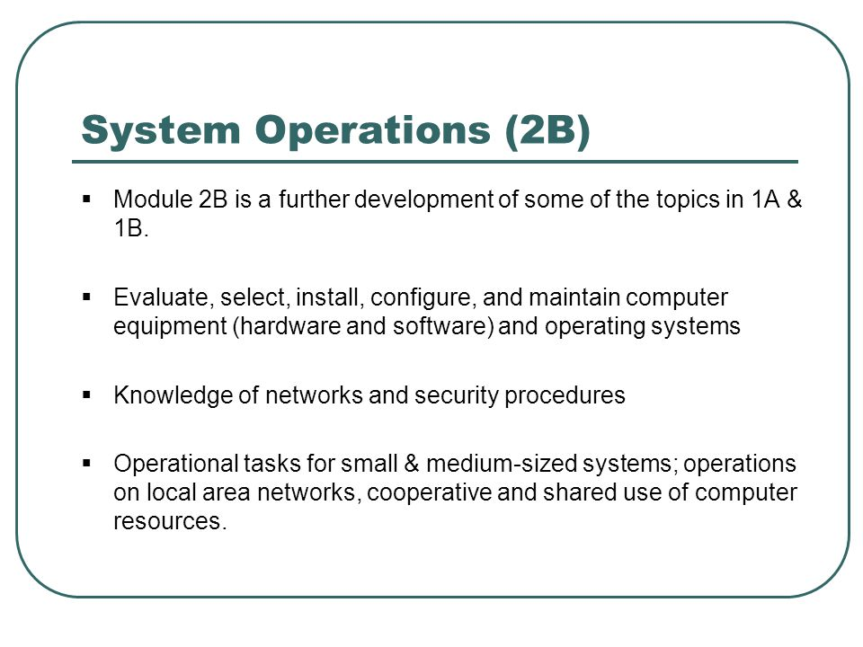 System Operations (2B) Module 2B is a further development of some of the topics in 1A & 1B.