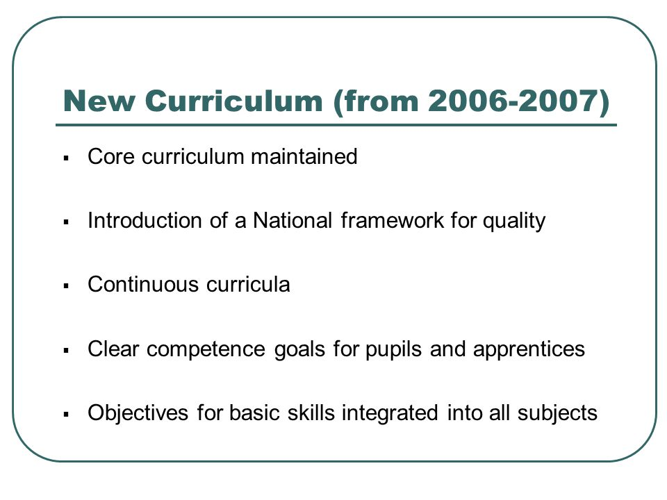 New Curriculum (from )