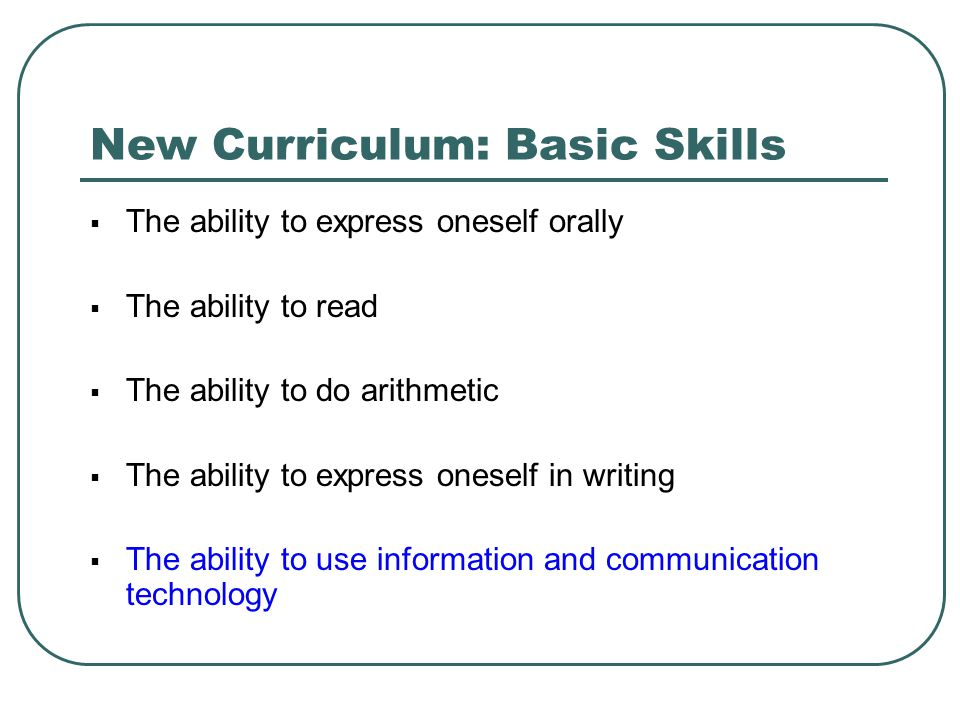 New Curriculum: Basic Skills