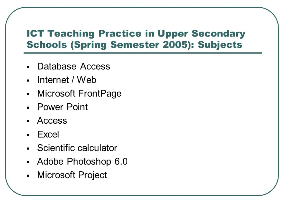 ICT Teaching Practice in Upper Secondary Schools (Spring Semester 2005): Subjects