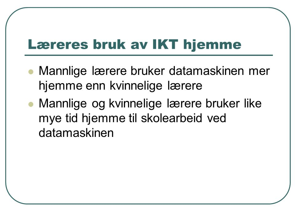 Læreres bruk av IKT hjemme