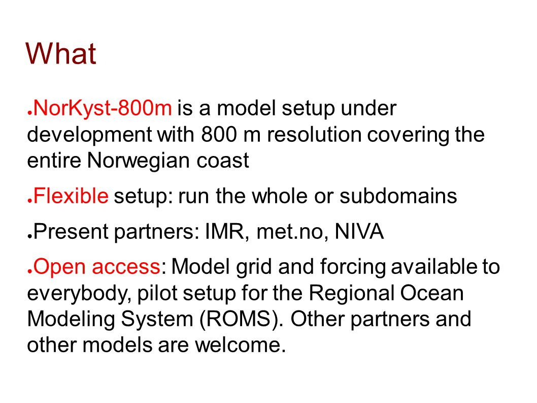 What NorKyst-800m is a model setup under development with 800 m resolution covering the entire Norwegian coast.