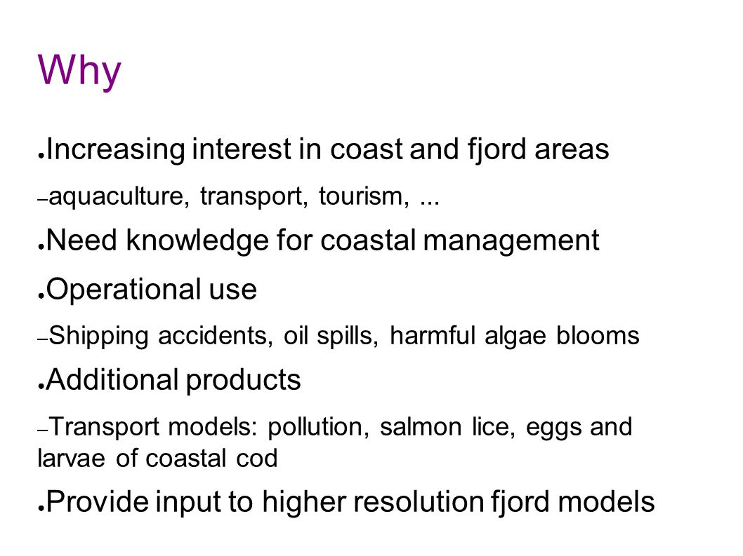 Why Increasing interest in coast and fjord areas