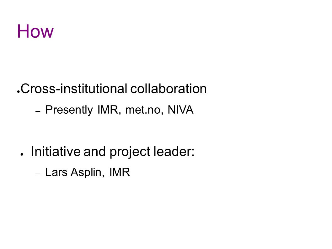 How Cross-institutional collaboration Initiative and project leader: