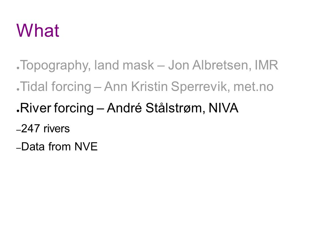 What Topography, land mask – Jon Albretsen, IMR