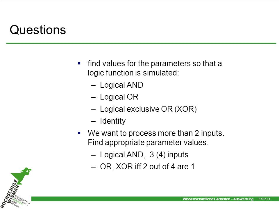 Questions find values for the parameters so that a logic function is simulated: Logical AND. Logical OR.