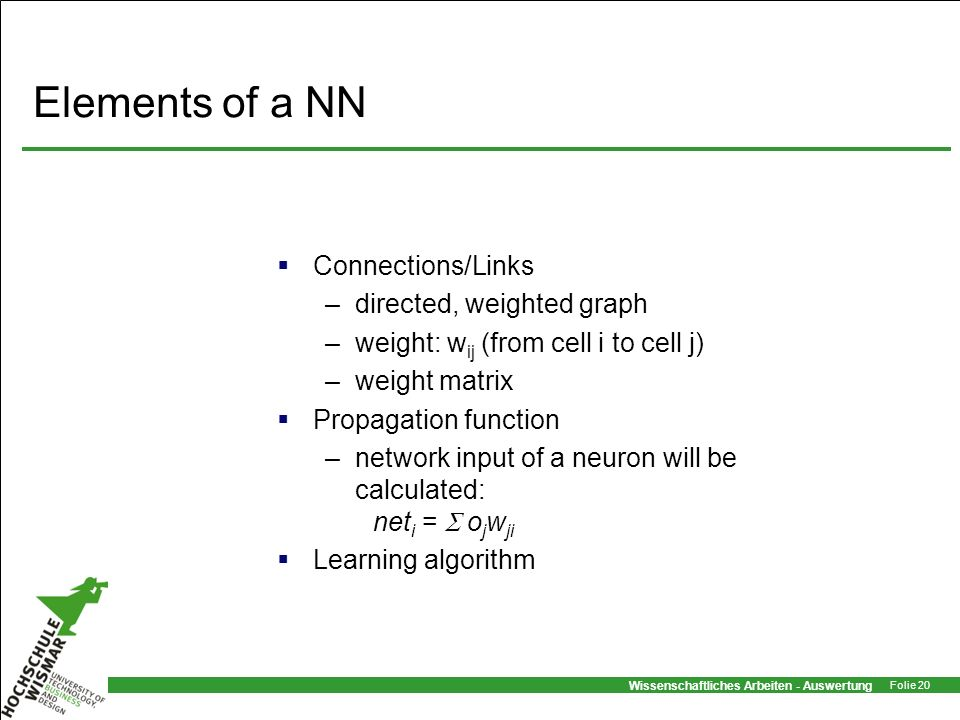 Elements of a NN Connections/Links directed, weighted graph