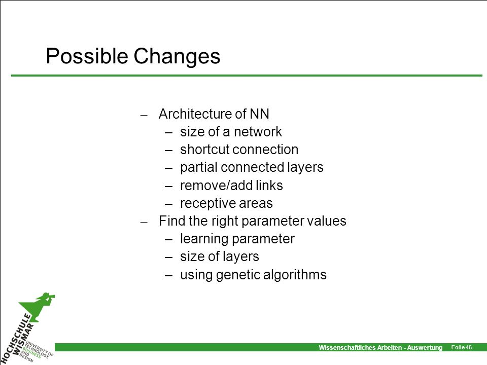 Possible Changes Architecture of NN size of a network