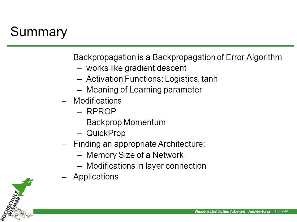 Summary Backpropagation is a Backpropagation of Error Algorithm