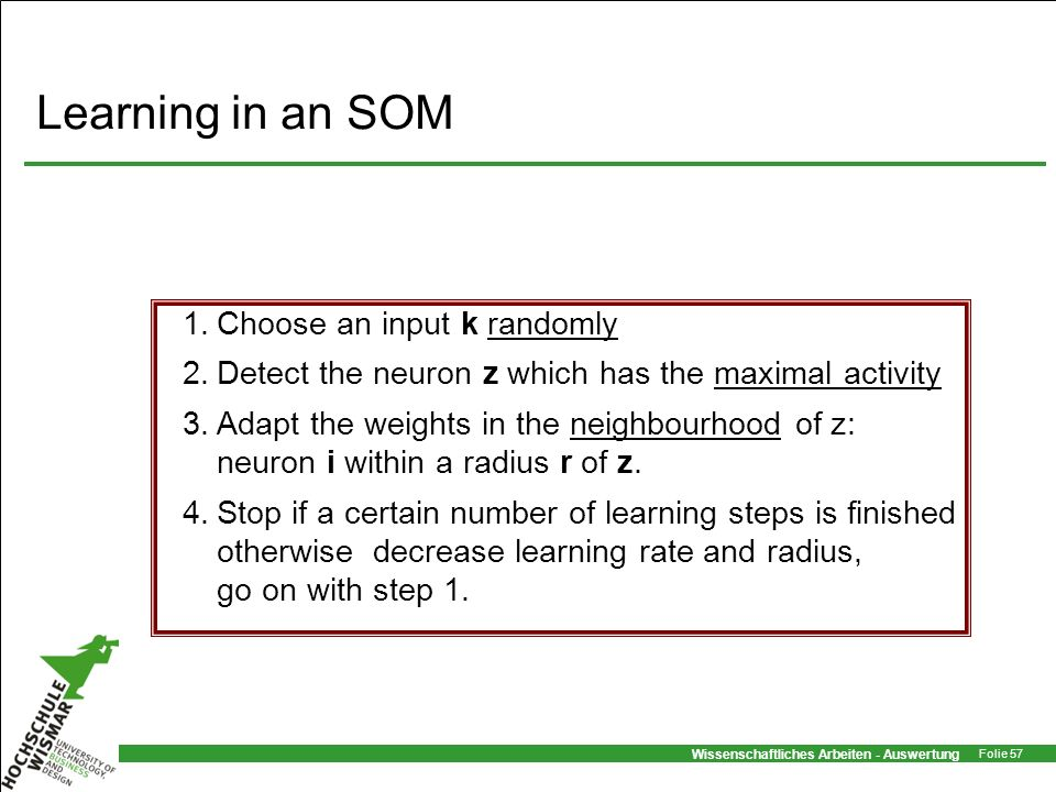 Learning in an SOM Choose an input k randomly