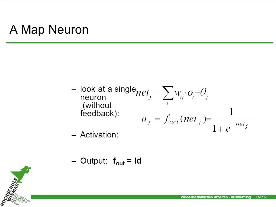A Map Neuron look at a single neuron (without feedback): Activation: