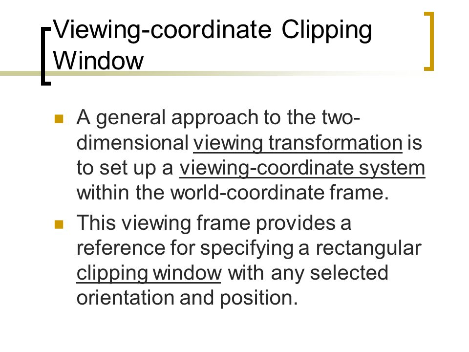 Viewing-coordinate Clipping Window
