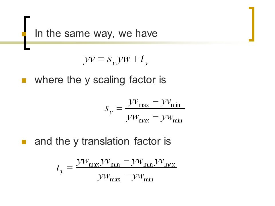In the same way, we have where the y scaling factor is and the y translation factor is
