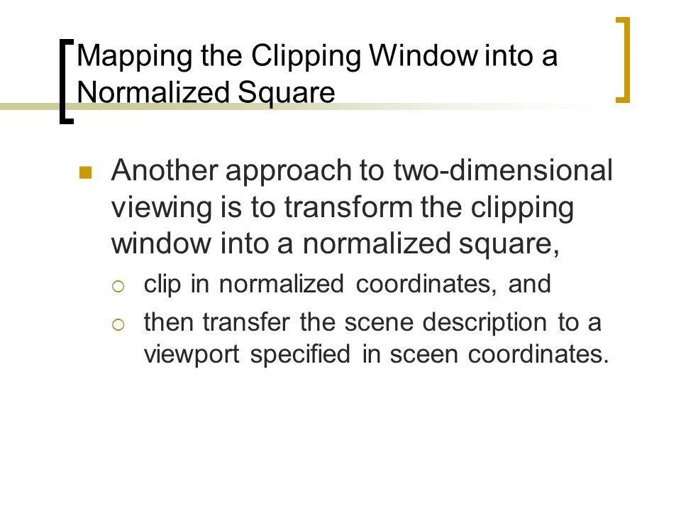 Mapping the Clipping Window into a Normalized Square