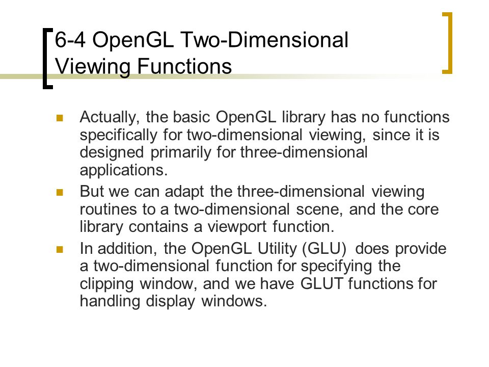 6-4 OpenGL Two-Dimensional Viewing Functions