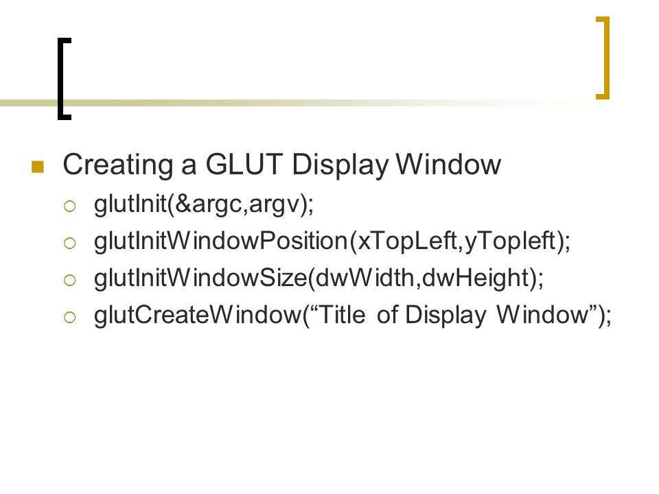 Creating a GLUT Display Window