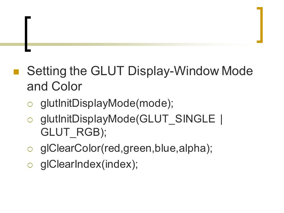 Setting the GLUT Display-Window Mode and Color