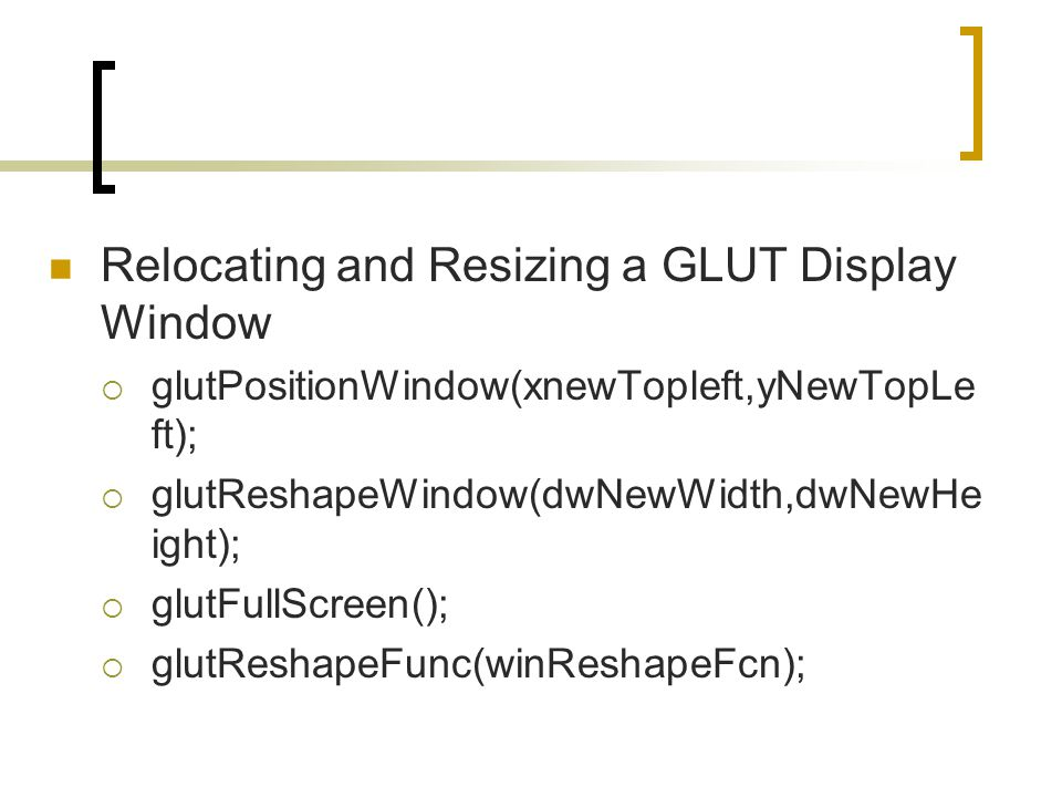 Relocating and Resizing a GLUT Display Window