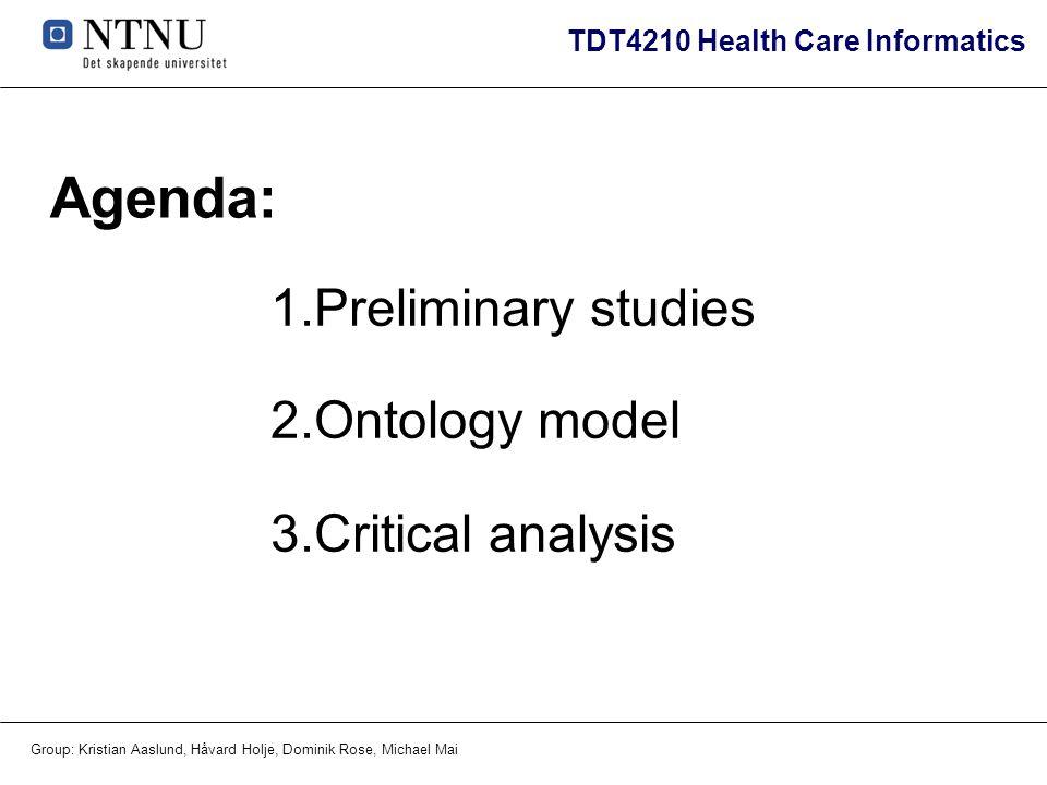 Agenda: Preliminary studies Ontology model Critical analysis