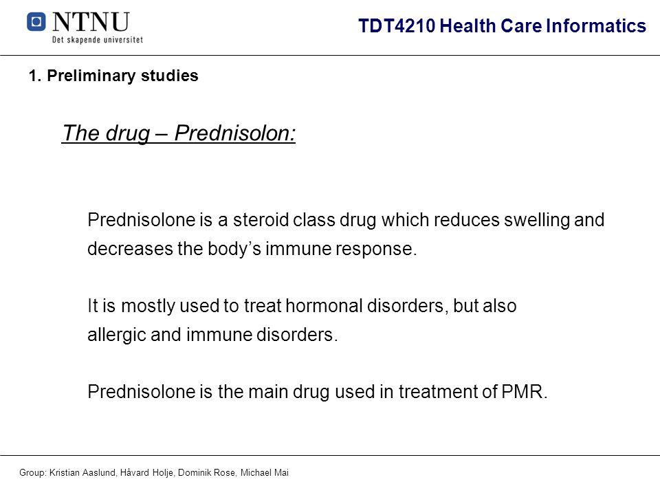 The drug – Prednisolon: