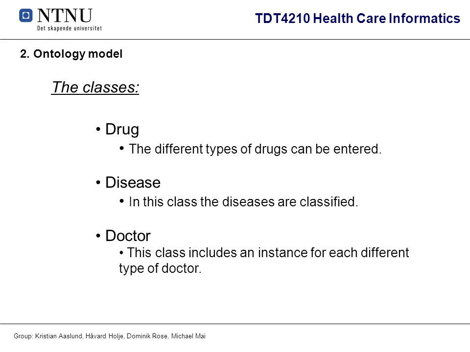 The different types of drugs can be entered. Disease
