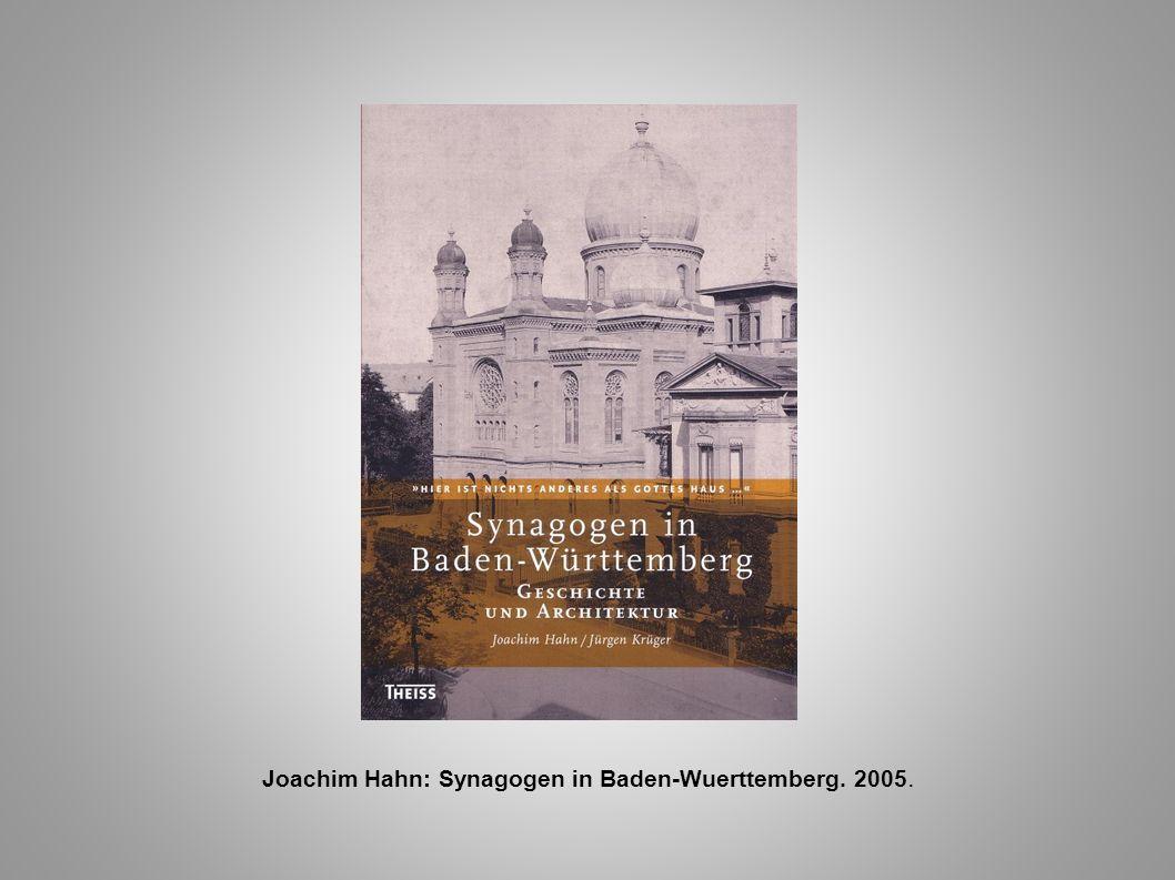 Joachim Hahn: Synagogen in Baden-Wuerttemberg. 2005.