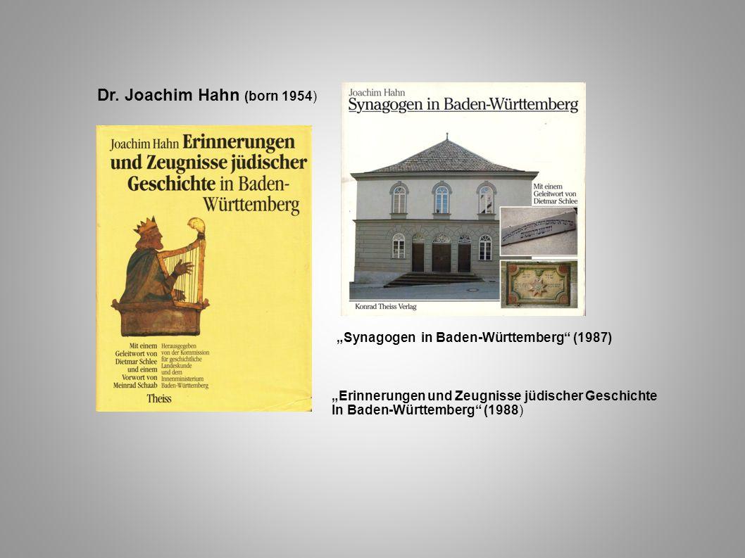 "Dr. Joachim Hahn (born 1954) ""Synagogen in Baden-Württemberg (1987)"
