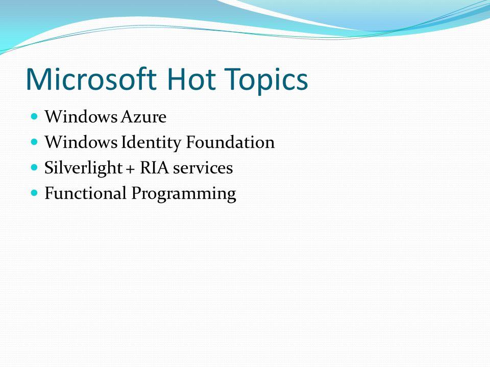 Microsoft Hot Topics Windows Azure Windows Identity Foundation