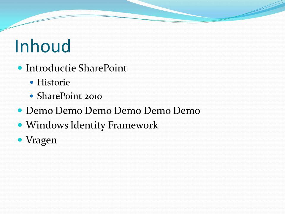 Inhoud Introductie SharePoint Demo Demo Demo Demo Demo Demo