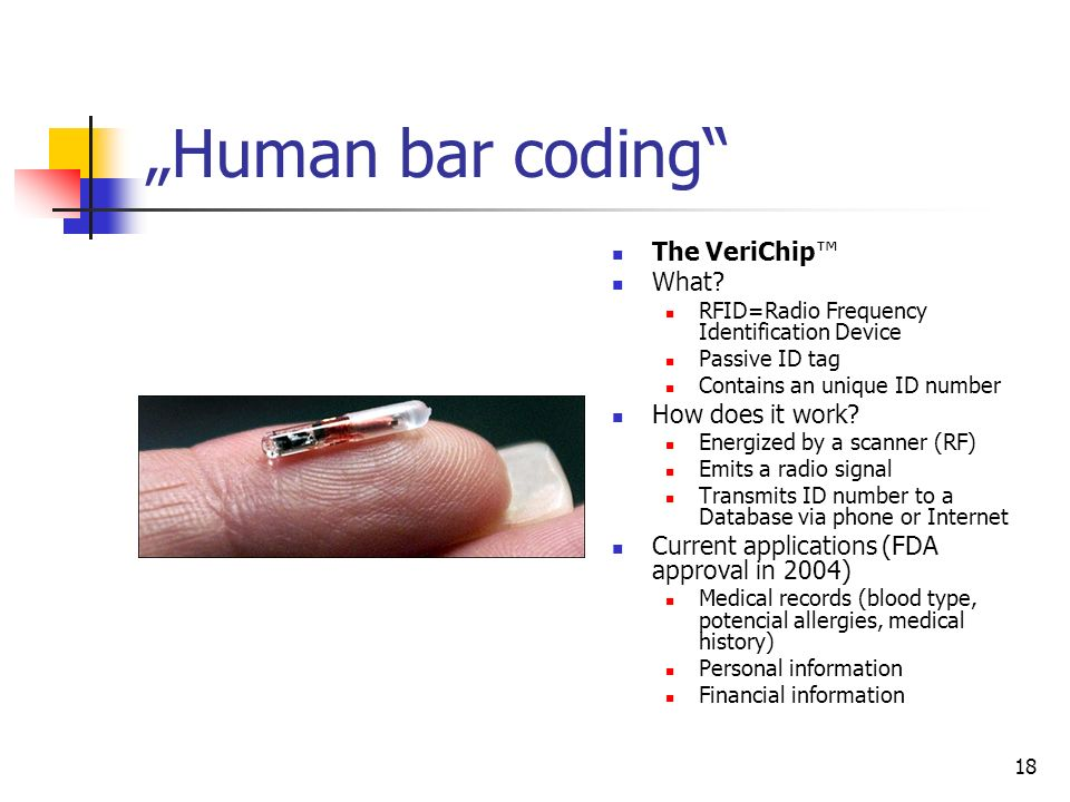 """Human bar coding The VeriChip™ What How does it work"