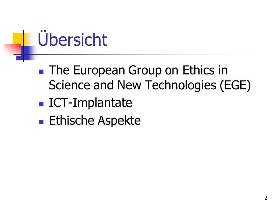 Übersicht The European Group on Ethics in Science and New Technologies (EGE) ICT-Implantate.