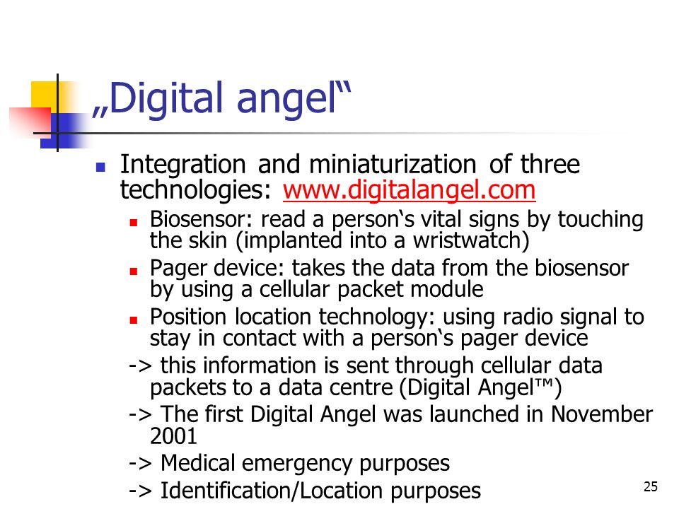 """Digital angel Integration and miniaturization of three technologies: www.digitalangel.com."