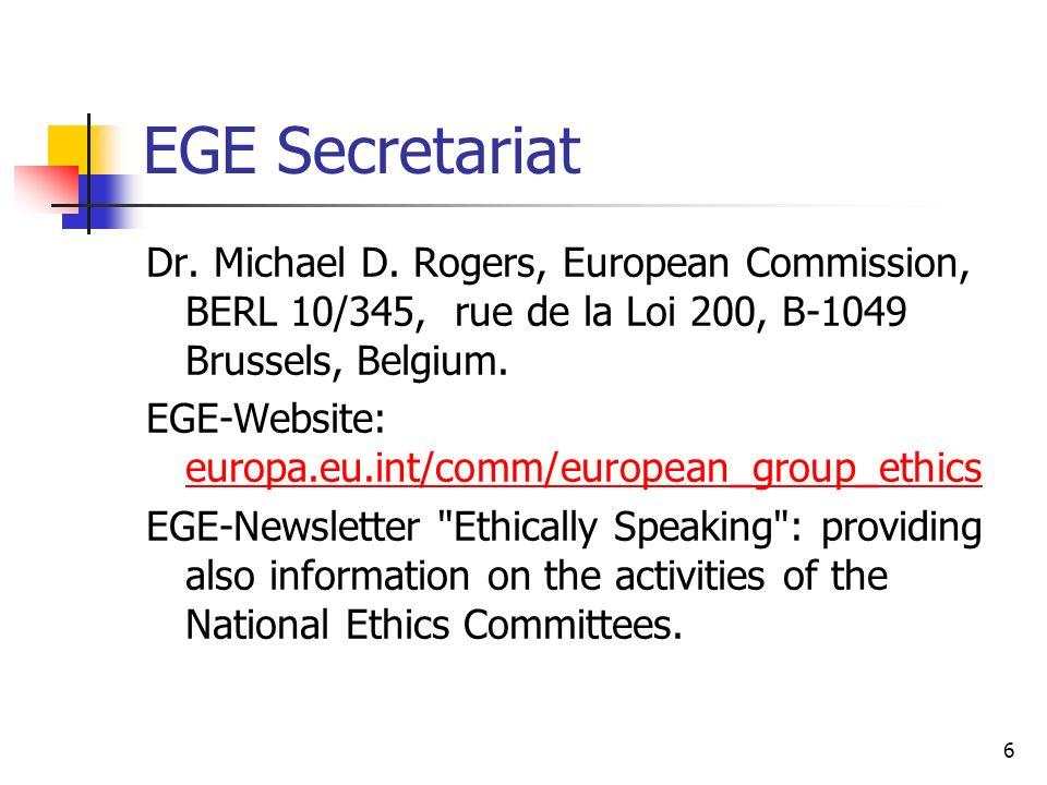 EGE Secretariat Dr. Michael D. Rogers, European Commission, BERL 10/345, rue de la Loi 200, B-1049 Brussels, Belgium.