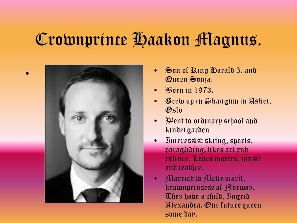 Crownprince Haakon Magnus.