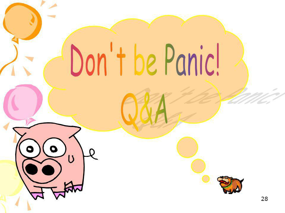 Don t be Panic! Q&A