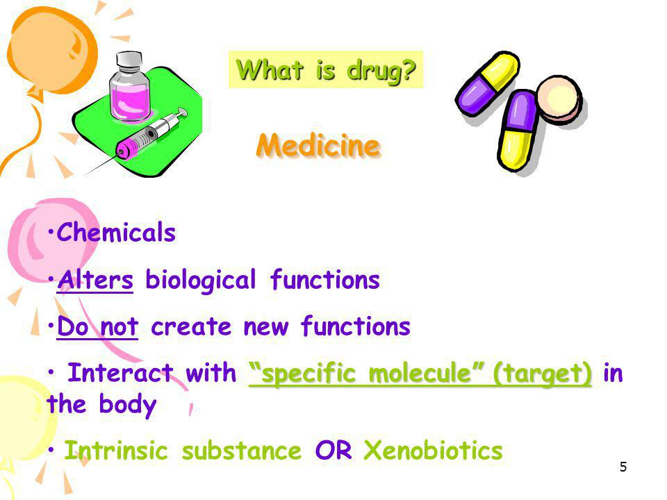 Medicine What is drug Chemicals Alters biological functions