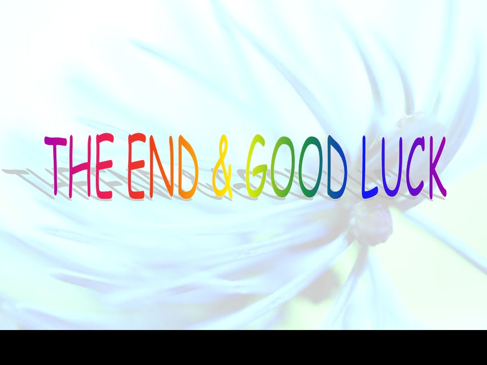 THE END & GOOD LUCK