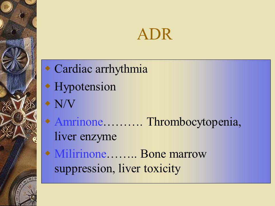 ADR Cardiac arrhythmia Hypotension N/V