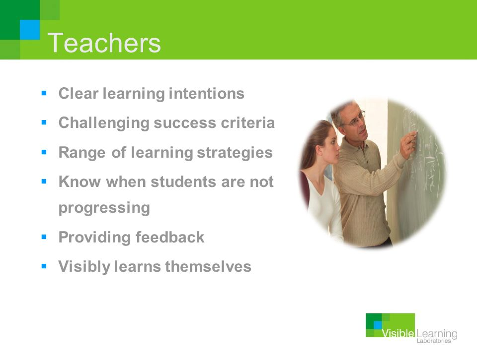 Teachers Clear learning intentions Challenging success criteria