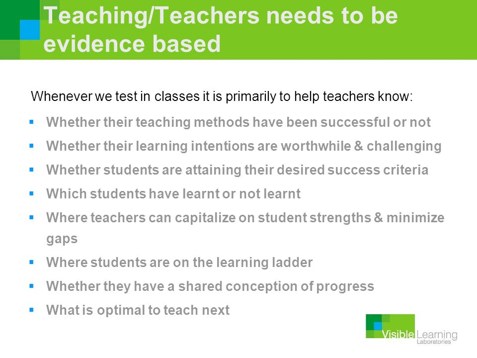 Teaching/Teachers needs to be evidence based