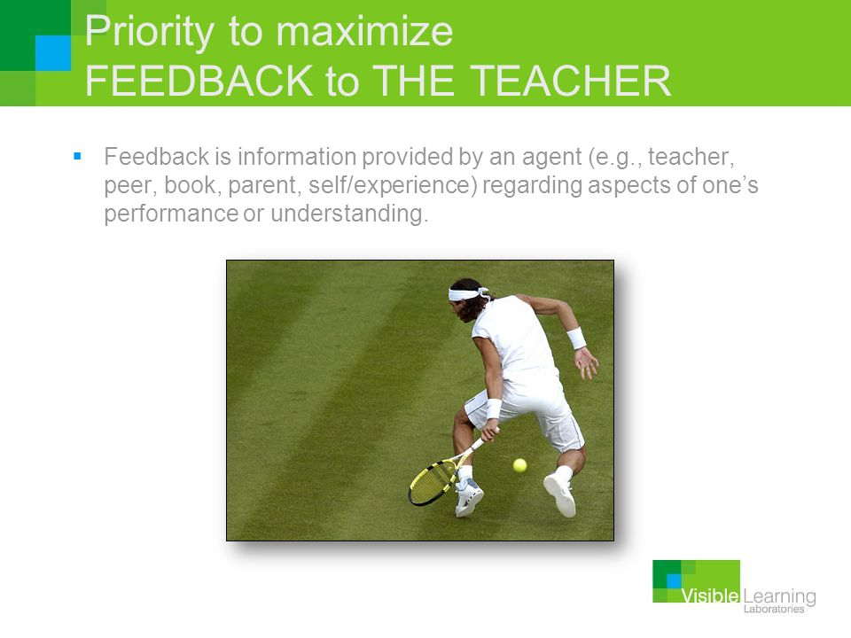 Priority to maximize FEEDBACK to THE TEACHER