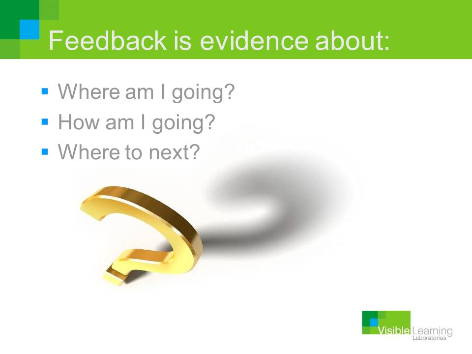 Feedback is evidence about: