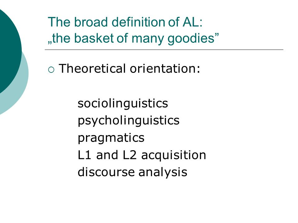 "The broad definition of AL: ""the basket of many goodies"